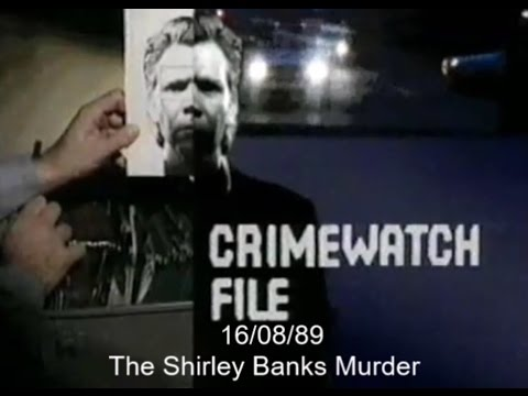Crimewatch File - August 1989 (16.08.89) - The Shirley Banks Murder