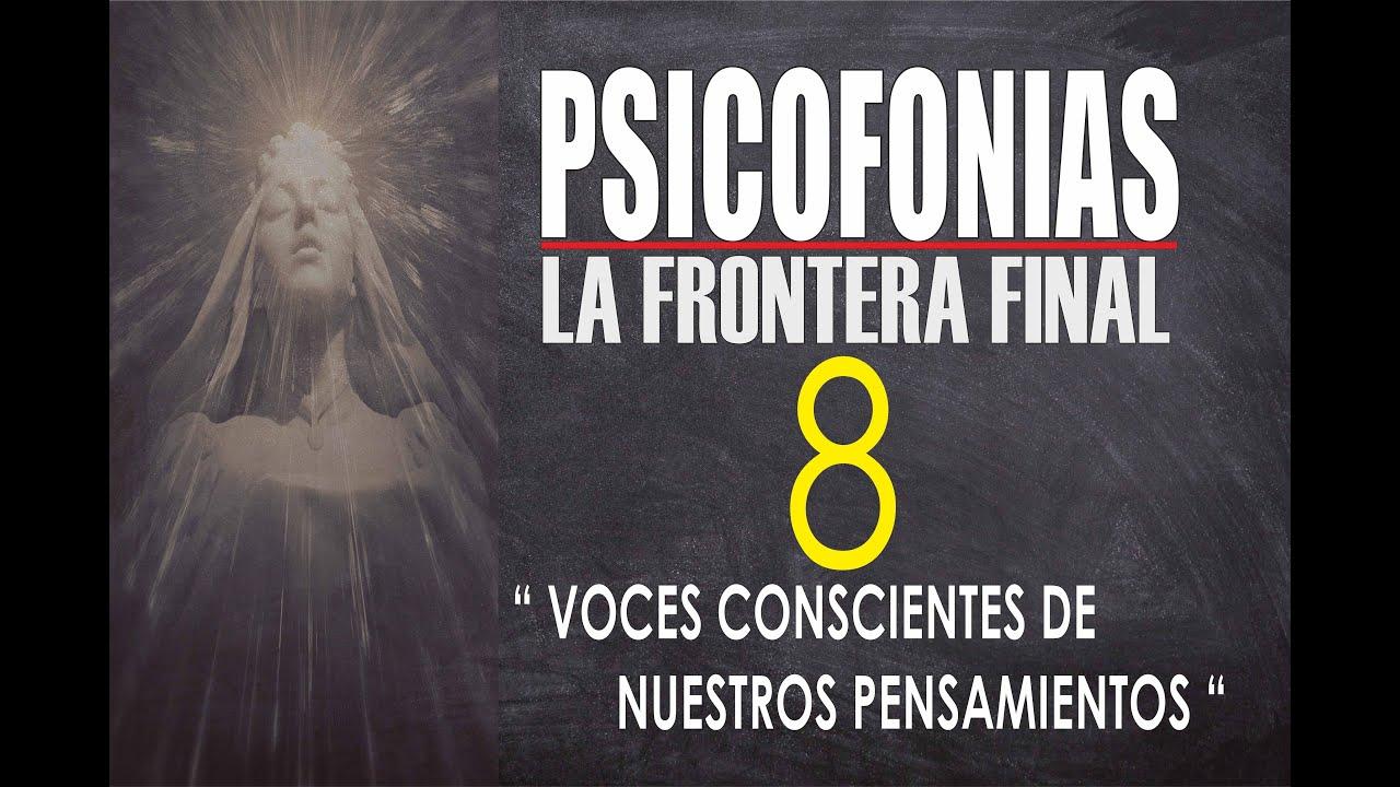 PSICOFONÍAS , LA FRONTERA FINAL - 8