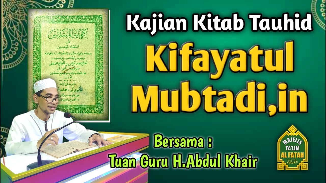 🔴 [LIVE ] KIFAYATUL MUBTADI'IN (KITAB TAUHID) BERSAMA: TUAN GURU  H.ABDUL KHAIR, DI KUALA KURUN