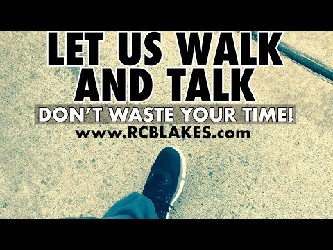DO NOT WASTE YOUR TIME! Let's Try Going Live Today-RC BLAKES walking and talking.