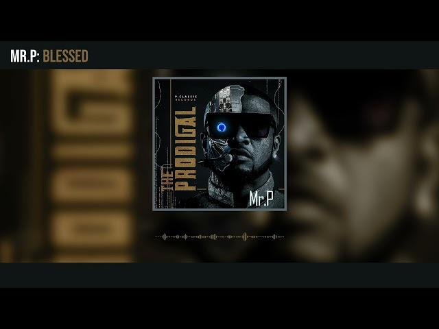 Mr. P - Blessed (Official Audio)
