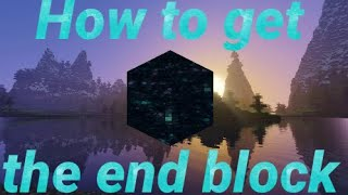 How to get the end block in minecraft [New glitch 2020]
