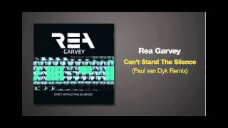 Paul Van Dyk Remix Of CAN T STAND THE SILENCE By Rea Garvey