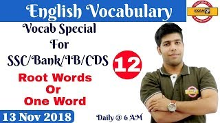 English Vocabulary | Vocab Sp. For SSC/Bank/IB/CDS | Root Words Or One Word | By Anuj Sir Day 12