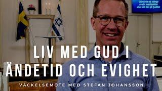 LIV MED GUD I ÄNDETID OCH EVIGHET!  - Stefan Johansson - Vetlanda Friförsamling