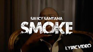Saucy Santana - Smoke (Official Lyric Video)