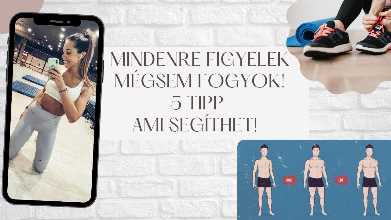 5 tipp fogyáshoz)