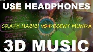 Crazy Habibi Vs Decent Munda   Guru Randhawa   3D Music World   3D Bass Boosted