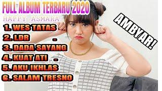 Happy Asmara FULL ALBUM Koplo Terbaru 2020 ,Salam Tresno,Dada Sayang, wes tatas