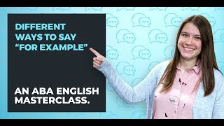 """Other ways to say """"for example"""" in English   ABA English"""