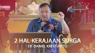 2 Hal Kerajaan Surga - Ev. Daniel Krestianto