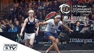 Squash: Tournament of Champions 2018 - Women\'s Rd 1 Roundup [Pt.1]