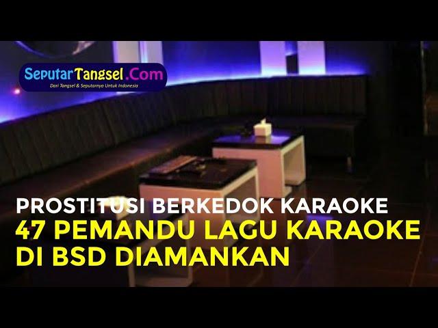 Sudah Lama Jadi Rahasia Umum, Prostitusi Berkedok Karaoke di BSD Tangsel Digerebek