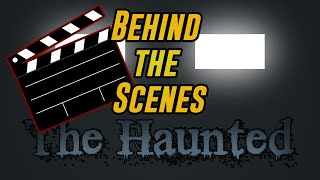 "THE HAUNTED: Episode 12 - ""Temptation"" BEHIND THE SCENES"