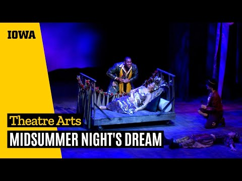 """Midsummer Night's Dream"" by the University of Iowa Department of Theatre Arts"
