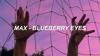 MAX - Blueberry Eyes (feat. SUGA of BTS) Easy Lyrics