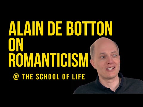 Alain de Botton on Romanticism