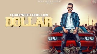 Dollar (Full ) | Lovepreet Dhillon | Latest Punjabi Songs 2018 | Vehli Janta Records