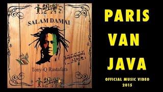 Download Tony Q Rastafara - Paris Van Java (Official Music Video)