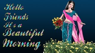 Good morning whatsapp video, greetings,sms, cute good morning videos, images, ecards, wallpaper,
