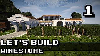 Minecraft - Let's Build: Mediterranean Winestore - Part 1/3 [HD]