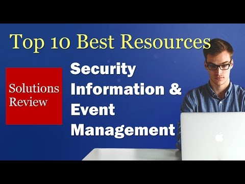 Top 10 Resources for Evaluating SIEM Solutions