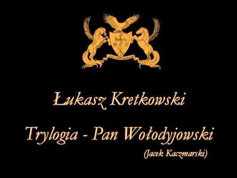 Łukasz Kretkowski - Trylogia - Pan Wołodyjowski (Jacek Kaczmarski) mp3