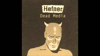 Hefner - When the Angels Play Their Drum Machines