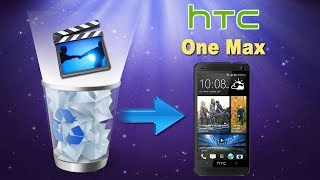 [HTC One Max Files Recovery]: How to Recover Deleted Videos/Movies from HTC One Max