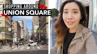 Shopping Around Union Square, San Francisco ❤️