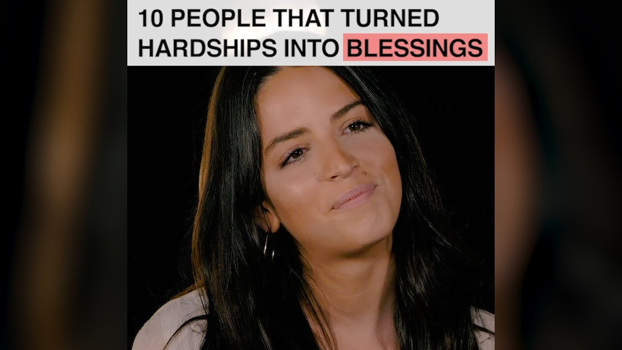 10 People That Turned Hardships Into Blessings