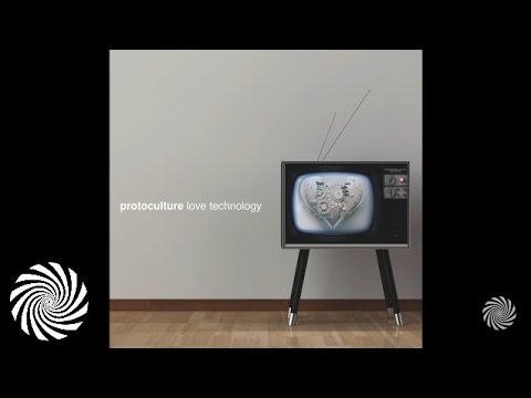 Protoculture - Love Technology