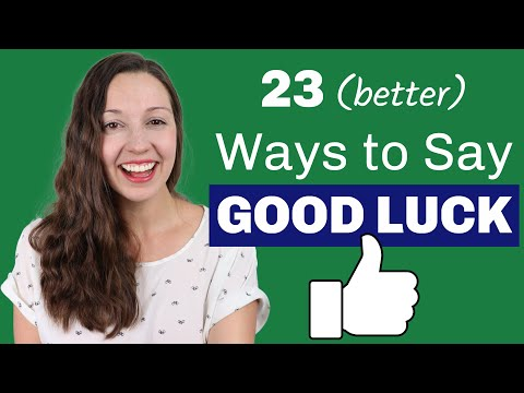 23 Ways to say GOOD LUCK: Advanced English Vocabulary Lesson