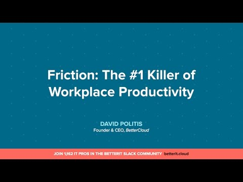 Friction: The #1 Killer of Workplace Productivity