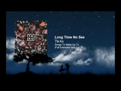 Ta-ku - Long Time No See Feat. Atu (Extended Version)