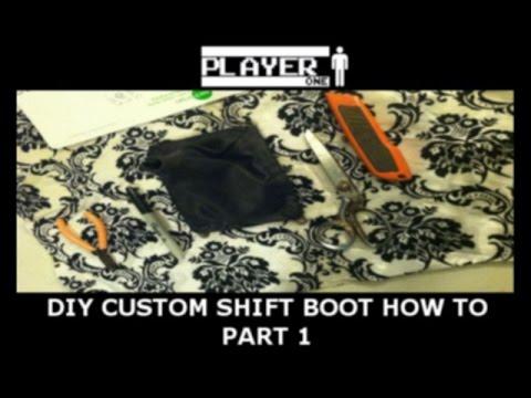 PROPER DIY SHIFT BOOT HOW TO PART 1