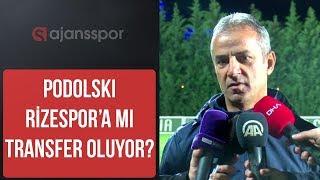 SON DAKİKA - Lukas Podolski, Rizespor'a mı transfer oluyor ? İsmail Kartal sıcak gelişmeyi açıkladı