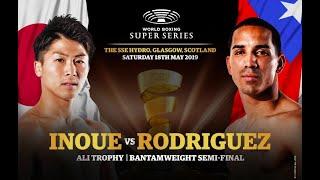 Inoue vs Rodriguez - WBSS Season 2 Bantamweight SF2