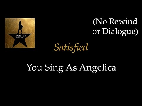 Hamilton - Satisfied - Karaoke/Sing With Me: You Sing Angelica - No Rewind or Dialogue