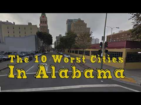 The 10 Worst Cities in Alabama Explained
