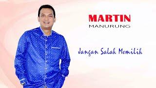 Martin Manurung - Jangan Salah Memilih  (HD)