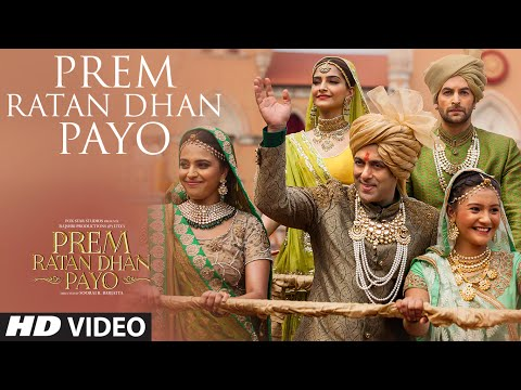 Prem Ratan Dhan Payo Video Song - Prem Ratan Dhan Payo