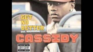 Cassidy ft. Mashonda - Get no better