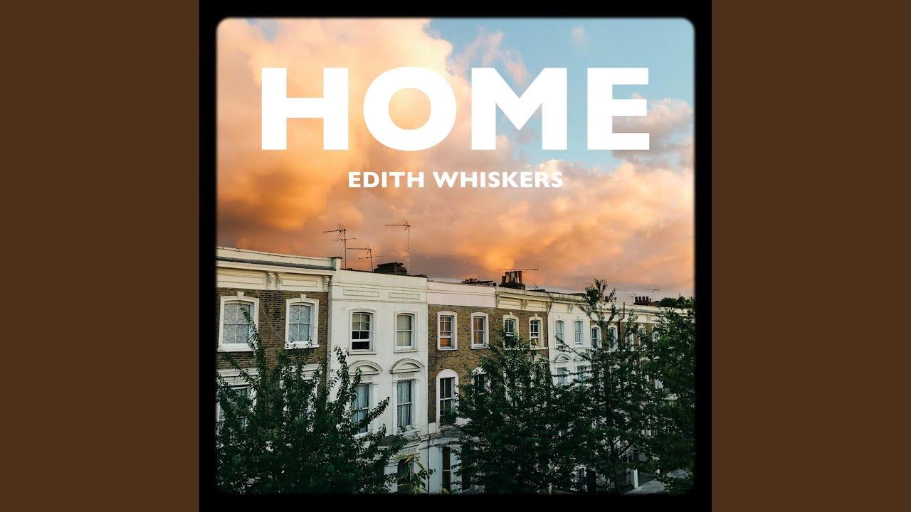 Arti Lirik dan Terjemahan Lagu Edith Whiskers - Home