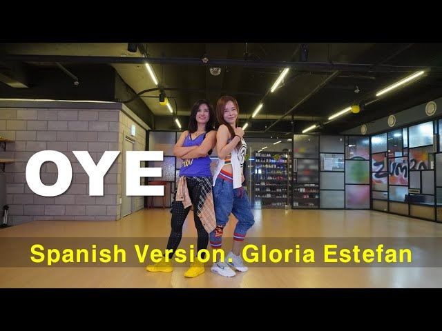 [ZUMBA]  Oye (Spanish Version)  /  Gloria Estefan  /  Hyewon Choi