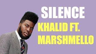 Silence-Marshmello feat. Khalid (Lyrics)