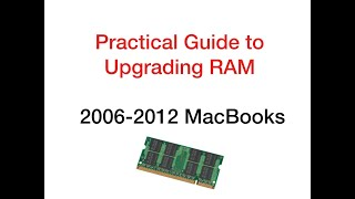 Upgrading MacBook RAM:  A Practical Guide for 2006-2012 MacBooks