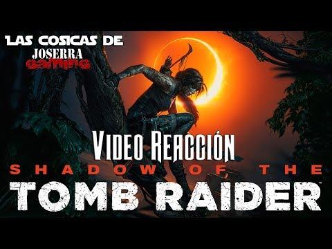 Shadow of the Tomb Raider Trailer - Video Reacción