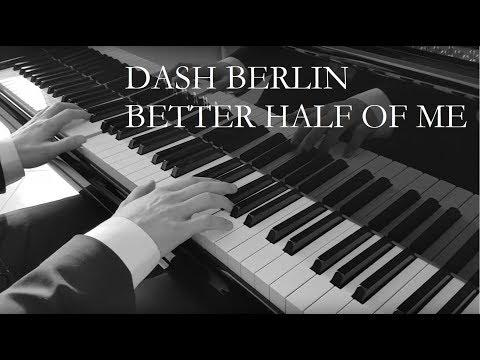Better Half of Me - Dash Berlin - Piano Cover