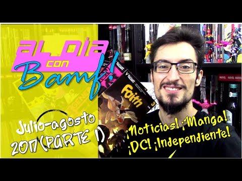 Al día con Bamf! | julio-agosto 2017 (1ª parte) | Noticias, manga, DC e independiente